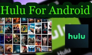Hulu For Android to stream Movies, TV Shows and more